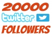 add 20,000 twitter followers[Stay] to your twitter in 24 hours,dont lost followers